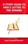A Study Guide to St. Paul's Letter to the Romans : A Section-by-section Commentary on Romans with Questions for Reflection