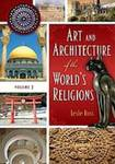 Art and Architecture of the World's Religions by Leslie D. Ross