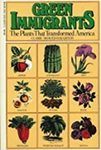 Green Immigrants: The Plants that Transformed America by Claire Shaver Haughton