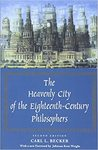 The Heavenly City of the Eighteenth-Century Philosophers by Carl L. Becker