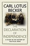 The Declaration of Independence: A Study in the History of Political Ideas by Carl L. Becker