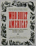 Who Built America: Working People and the Nation's Economy, Politics, Culture and Society, Volume I: From Conquest and Colonization Through Reconstruction and the Great Uprising of 1877 by American Social History Project and Herbert G. Gutman