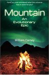 Mountain: An Evolutionary Epic by William Carney