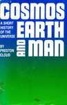 Cosmos Earth and Man: A Short History of the Universe