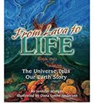 From Lava to Life, Book Two: The Universe Tells Our Earth Story by Jennifer Morgan