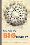 Teaching Big History by Richard B. Simon (Ed), Mojgan Behmand (Ed), and Thomas Burke (Ed)
