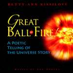 Great Ball of Fire: A Poetic Telling of the Universe Story