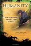 Humanity: The Chimpanzees Who Would Be Ants by Russell Merle Genet
