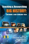 Teaching and Researching Big History: Exploring a New Scholarly Field