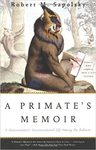 A Primate's Memoir: A Neuroscentist's Unconventional Life Among the Baboons