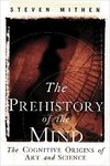The Prehistory of the Mind:The Cognitive Origins of Art and Science