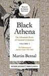 Black Athena: The Afroasiatic Roots of Classical Civilization, Vol. 1: The Fabrication of Ancient Greece 1785-1985 by Martin Bernal