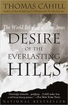 Desire of the Everlasting Hills: The World Before and After Jesus
