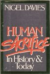 Human Sacrifice in History and Today by Nigel Davies