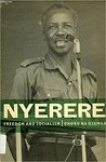 Uhuru Na Ujamaa (Freedom and Socialism): A Selection from Writings and Speeches 1965-1967