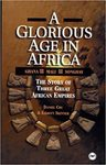 A Glorious Age in Africa: The Story of Three Great African Empires