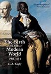 Birth of he Modern World: 1780-1914 by C. A. Bayly