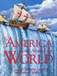 To America and Around the World: The Logs of Christopher Columbus and Ferdinand Magellan by Christopher Columbus, Antonio Pigafetta, and Adolph Caso