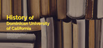 History of Dominican University of California