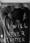 I Will Never Get Better by Laura Taylor